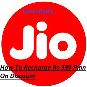 Jio Rs 399 Plan Offer - How To Recharge With Discount