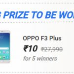 Flipkart Play and Win offer : Get OPPO F3 Plus in just Rs 10