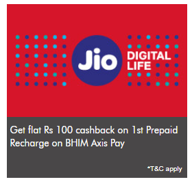 AxisPay UPI Jio Offer - Get Rs.100 Cashback on 1st Recharge and Rs.30 on 2nd Recharge