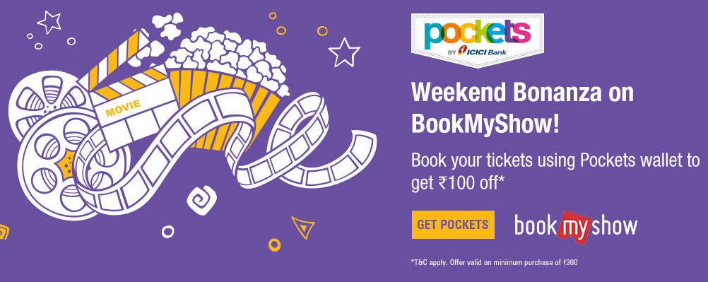 ICICI Pockets BookMyShow Offer - Get Rs.100 Off on Movie Tickets