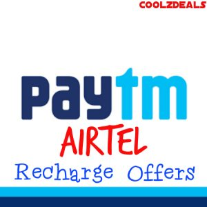 Paytm Airtel Recharge Offers - All Cashback and Discount On Airtel Recharge