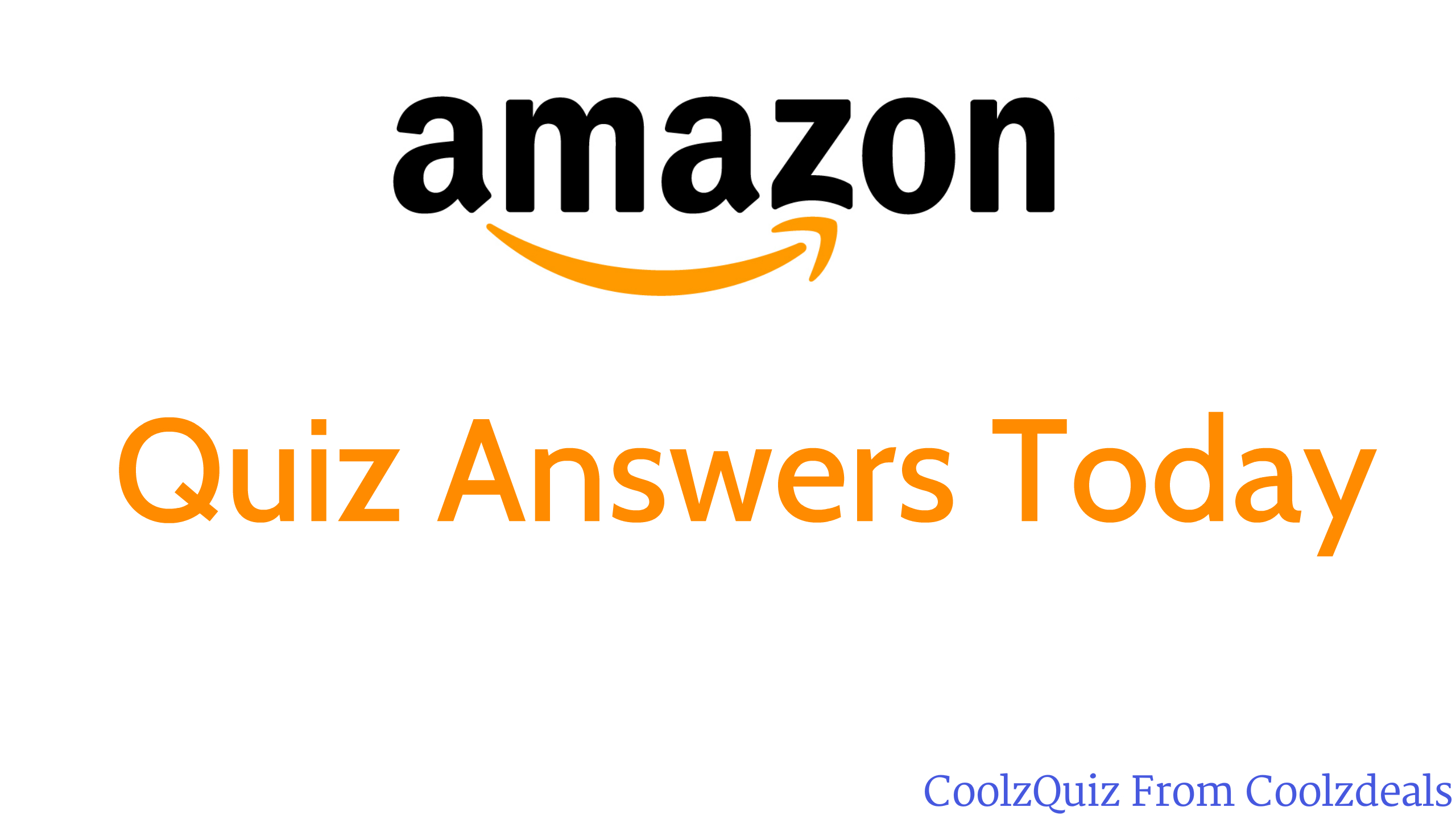 (All Answers)Amazon Quiz Answers today - 5 February 2018