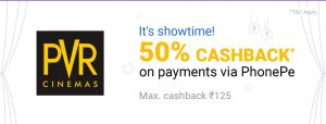 PhonePe PVR Offer - Get 50% Cashback up to Rs.125