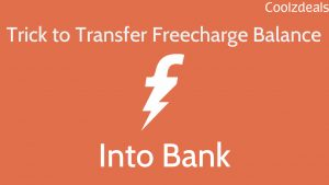Trick to Transfer FreeCharge Wallet Money into Bank
