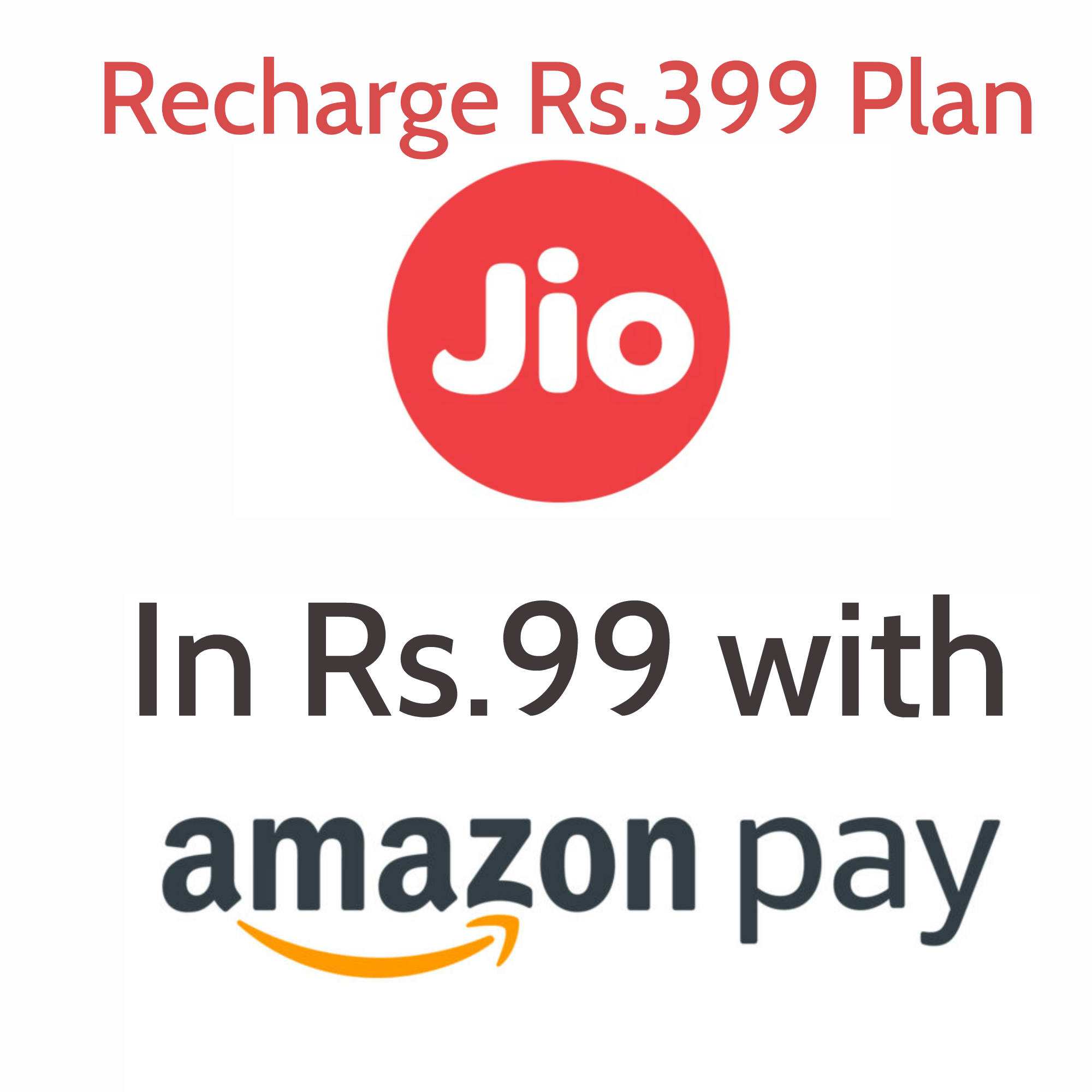 Get Rs.399 Jio Recharge in Rs.99 from Amazon Pay