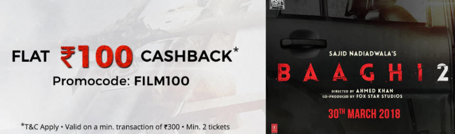 Baaghi 2 Movie Offer - Get Rs.100 Cashback on Movie ticket Booking