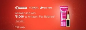 (Answers Added)Amazon L'Oreal Quiz - Answer and Win Rs.5000