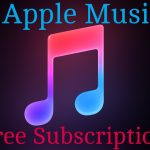 How to Get Free Apple Music Premium Subscription?