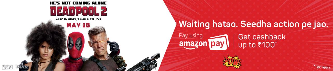 Deadpool 2 Movie Offer - Get 50% Cashback up to Rs.100