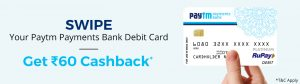 Get Free Rs.60 on Swiping Paytm Payments Bank Debit Card
