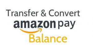 Trick to Convert and Transfer Amazon Pay Balance