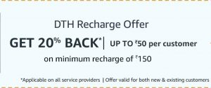 Amazon Pay DTH Offer - Get 20% Cashback up to Rs.50 on DTH Recharge