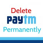 (Official Method)How to Delete Your Paytm Account Permanently?