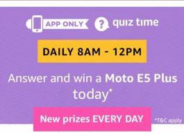 (All Answers)Amazon Quiz Time - Answer & win Moto E5 plus