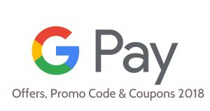 Google Pay App Offer, Scratch Cards, Promo Code & Coupons 2018