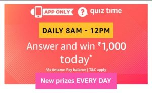 (16th October)Amazon Quiz Time - Answer & Win Rs.1000