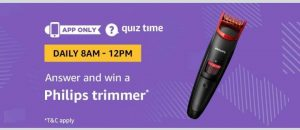 Amazon Quiz Time Daily - Today's Answers Of Philips Trimmer