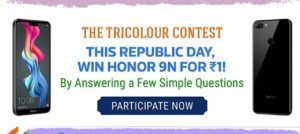 Flipkart The Tricolour Contest - Answer & Win Honor 9N in Just Rs.1