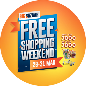 Big Bazaar Free Shopping Weekend - Free Shopping Worth Rs.3000