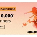 [Answers] Amazon Saheli Quiz Answers - Answer & Win Rs.10000