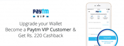 Free Paytm Cash – Become a Paytm VIP customer and get Rs 220 Cashback