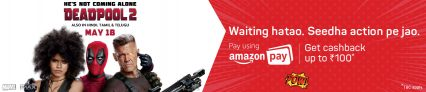 Deadpool 2 Movie Offer – Get 50% Cashback up to Rs.100