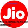Jio Rs 399 Plan Offers – How To Recharge With Discount